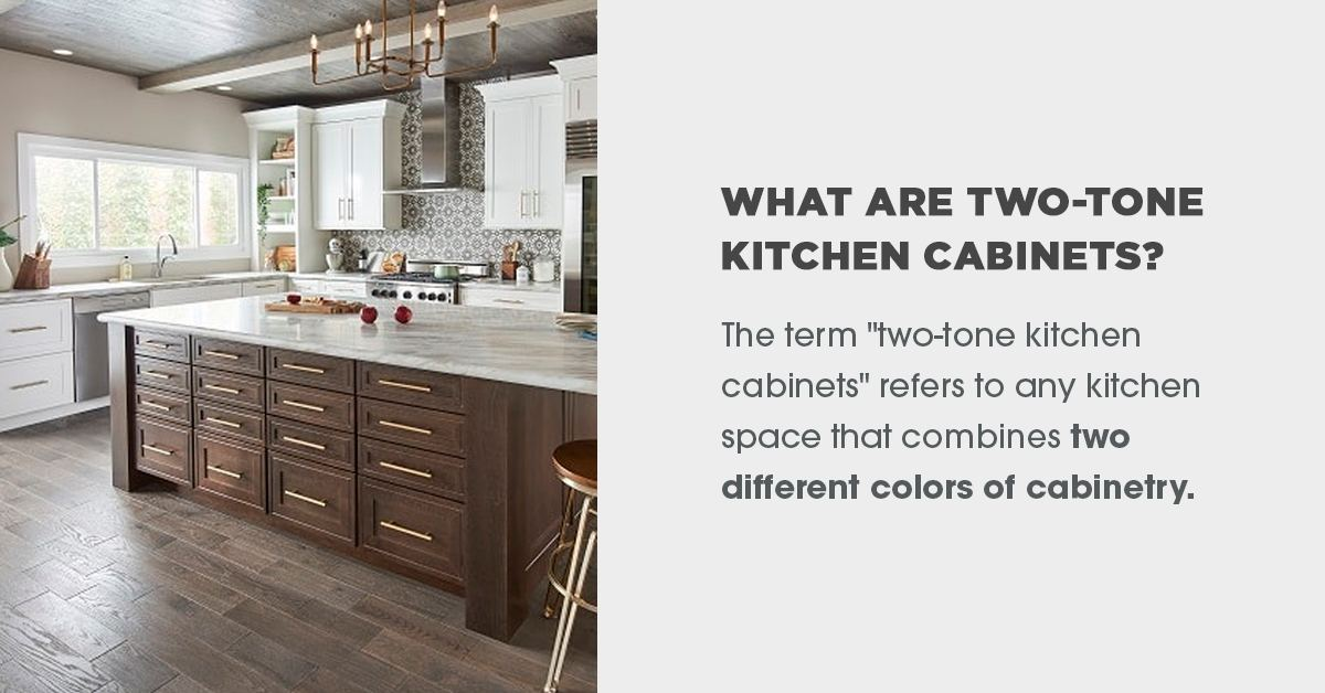 What Are Two-Tone Kitchen Cabinets