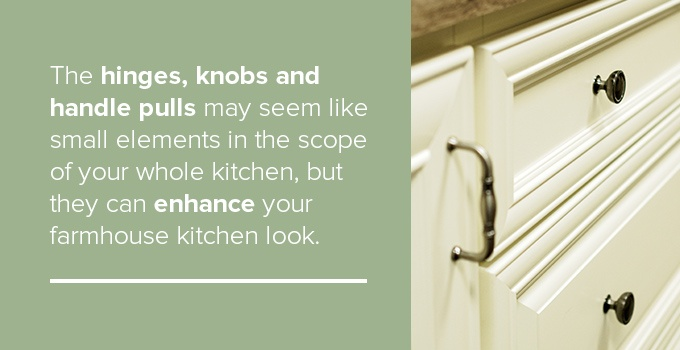 Hinges, Knobs and Handle Pulls Enhance Your Farmhouse Kitchen Look